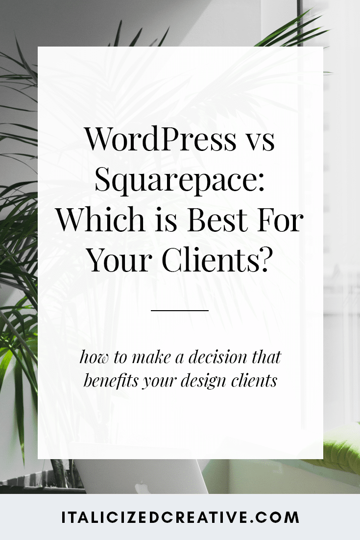 WordPress vs Squarespace: Which is the Best Choice For Your Design Clients?