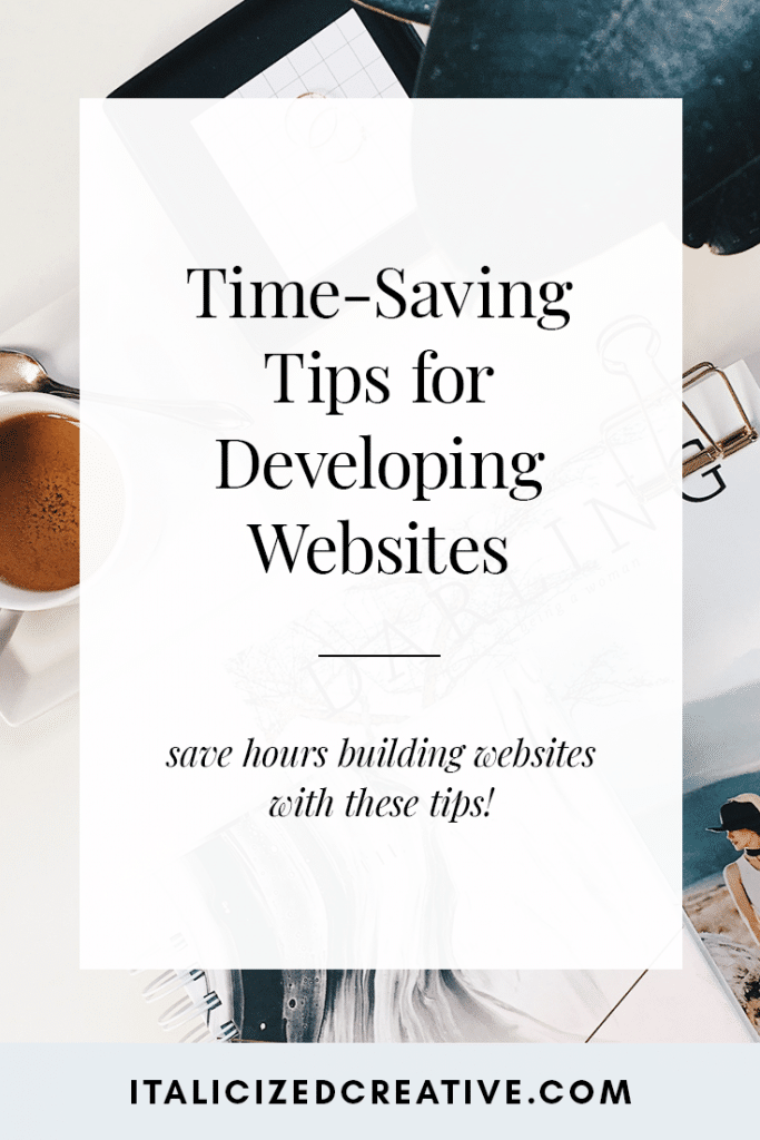 3 Time Saving Tips for Developing Websites
