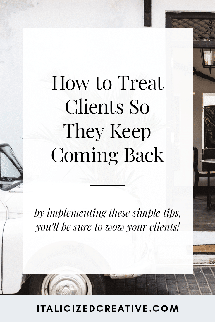 How to Treat Clients So They Keep Coming Back