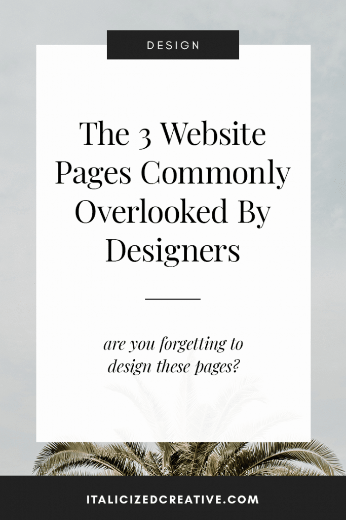 The 3 Website Pages Commonly Overlooked By Designers