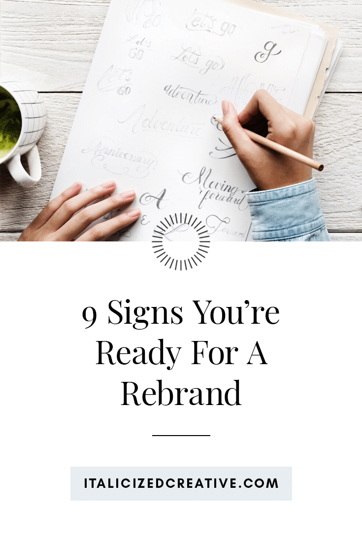 9 Signs You're Ready for a Rebrand