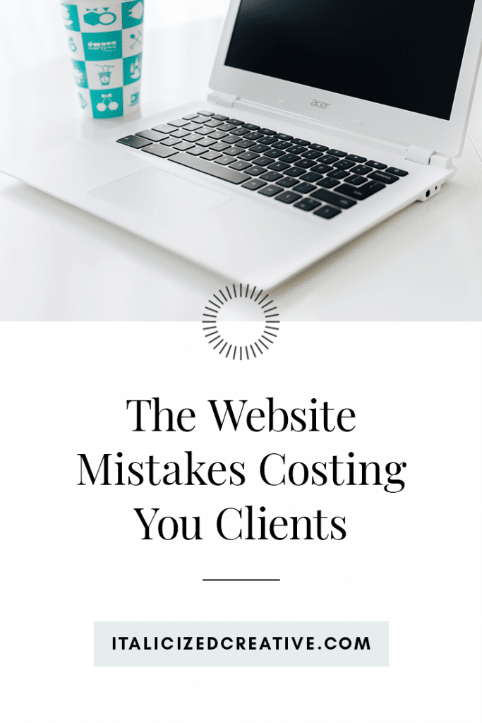 The Worst Mistakes You're Making on Your Website (That are Costing You Clients!)