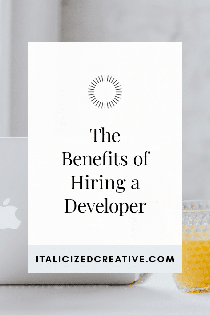 The benefits of hiring a developer